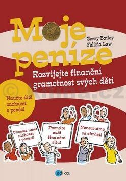 Gerry Bailey: Moje peníze cena od 203 Kč