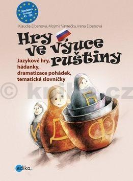 Klaudia Eibenová, Irena Eibenová, Mojmír Vavrečka: Hry ve výuce ruštiny cena od 186 Kč