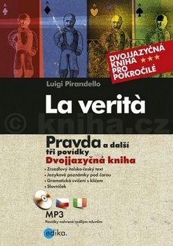 Luigi Pirandello: La verita Pravda a další tři povídky cena od 223 Kč