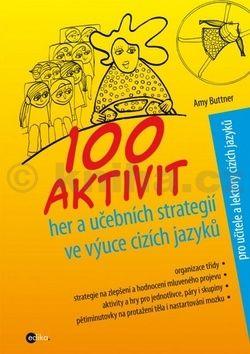 Alice Trojanová, Amy Buttner: 100 aktivit, her a učebních strategií ve výuce cizích jazyků cena od 213 Kč
