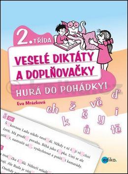 Eva Mrázková: Veselé diktáty a doplňovačky - Hurá do pohádky cena od 94 Kč