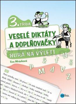 Eva Mrázková: Veselé diktáty a doplňovačky - Hurá na výlet cena od 94 Kč