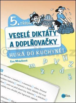 Eva Mrázková: Veselé diktáty a doplňovačky - Hurá do kuchyně cena od 103 Kč