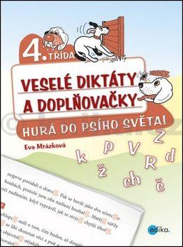 Eva Mrázková: Veselé diktáty a doplňovačky - Hurá do psího světa cena od 104 Kč