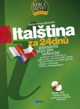 Maria Teresa Baracetti: Italština za 24 dnů - Intenzivní kurz pro samouky cena od 286 Kč