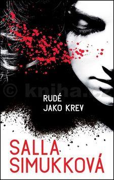 Simukka Salla: Rudá jako krev - Lumikki Anderssonová 1 cena od 135 Kč