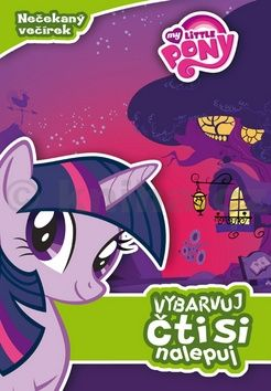 Hasbro: My Little Pony - Nečekaný večírek: vybarvuj, čti si, nalepuj cena od 73 Kč