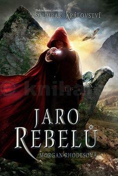 Morgan Rhodes: Soumrak království 2 - Jaro rebelů cena od 271 Kč
