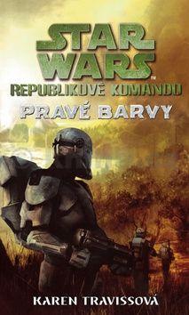 Travissová Karen: Star Wars - Republikové komando III - Pravé barvy cena od 339 Kč