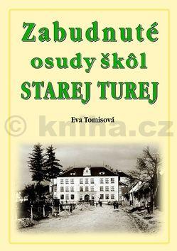 Eva Tomisová: Zabudnuté osudy škôl Starej Turej cena od 297 Kč