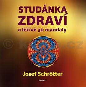 Josef Schrötter: Studánka zdraví a léčivé 3D mandaly cena od 208 Kč