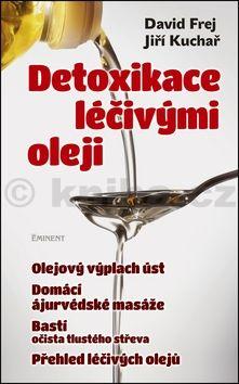Frej David, Kuchař Jiří: Detoxikace léčivými oleji cena od 165 Kč