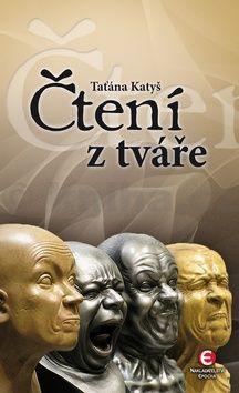 Taťána Katyš, Anna Krčálová: Čtení z tváře cena od 88 Kč