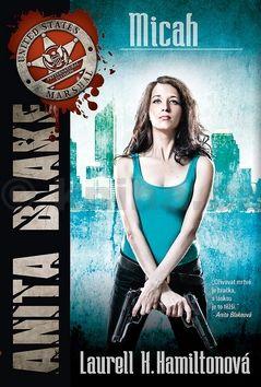 Laurell Hamilton: Anita Blake 13 - Micah cena od 123 Kč