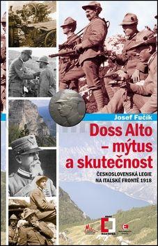 Josef Fučík: Doss Alto - mýtus a skutečnost cena od 110 Kč