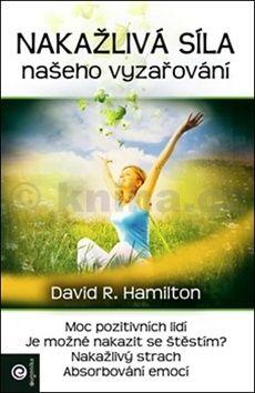 David R., Hamilton: Nákažlivá síla našeho vyzařování cena od 173 Kč