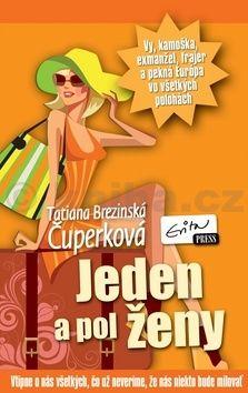 Tatiana Brezinská Čuperková: Jeden a pol ženy cena od 205 Kč