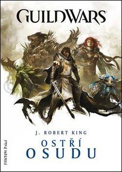King J. Robert: GuildWars - Ostří osudu cena od 82 Kč