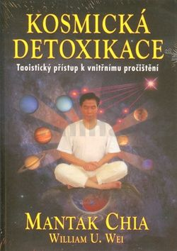 Mantak Chia: Kosmická detoxikace cena od 228 Kč