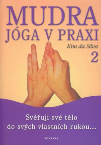 Kim da Silva: Mudra jóga v praxi 2 cena od 124 Kč
