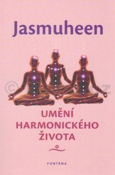 JASMUHEEN: Umění harmonického života cena od 217 Kč