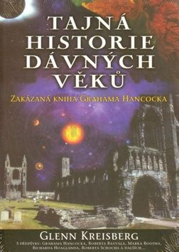 Glenn Kreisberg: Tajná historie dávných věků cena od 228 Kč
