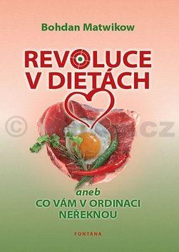 Bohdan Matwikow: Revoluce v dietách aneb Co vám v ordinaci neřeknou cena od 186 Kč