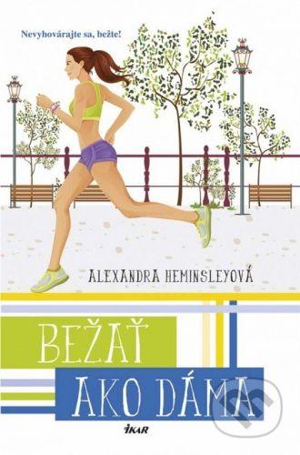 Alexandra Heminsleyová: Bežať ako dáma cena od 213 Kč