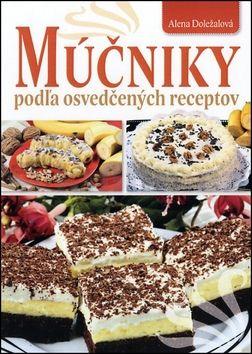 Alena Doležalová: Múčniky podľa osvedčených receptov cena od 211 Kč
