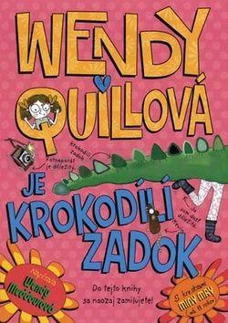 Wendy Meddour: Wendy Quillová je krokodílí zadok cena od 143 Kč