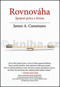 James A. Cusumano: Rovnováha: Spojení práce a života cena od 192 Kč