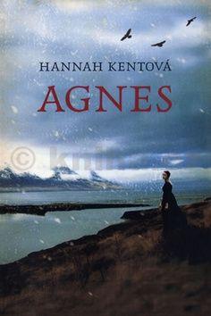 Hannah Kent: Agnes cena od 0 Kč