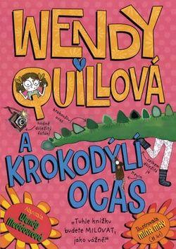 Wendy Meddourová: Wendy Quillová a krokodýlí ocas cena od 0 Kč