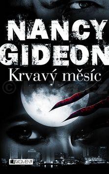Nancy Gideon: Krvavý měsíc cena od 0 Kč