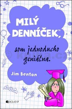 Jim Benton: Milý denníček, som jednoducho geniálna cena od 94 Kč
