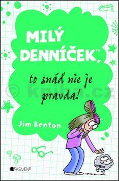 Jim Benton: Milý denníček, to snáď nie je pravda! cena od 87 Kč