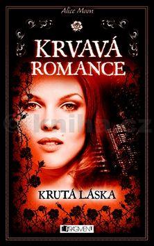 Alice Moon: Krvavá romance - Krutá láska cena od 202 Kč