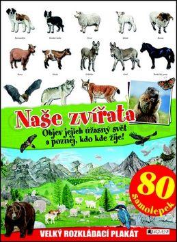 Kateřina Vranová: Naše zvířata - velký rozkládací plakát, 80 samolepek cena od 120 Kč