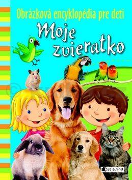 Obrázková encyklopédia pre deti Moje zvieratko cena od 98 Kč