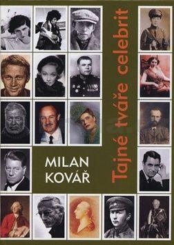 Milan Kovář: Tajné tváře celebrit cena od 147 Kč