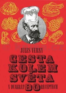 Jules Verny: Cesta kolem světa v dvakrát 80 receptech cena od 121 Kč
