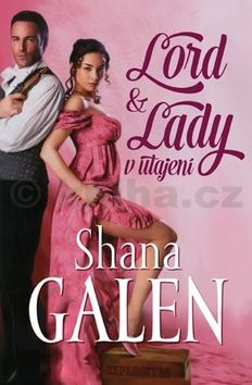 Shana Galen: Lord & Lady v utajení cena od 46 Kč