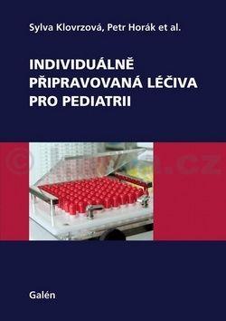 Sylva Klovrzová, Petr Horák: Individuálně připravovaná léčiva pro pediatrii cena od 133 Kč