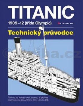 David Hutchings, Richard de Kerbrech: Titanic - 1909–1912 (třída Olympic) – Technický průvodce cena od 388 Kč