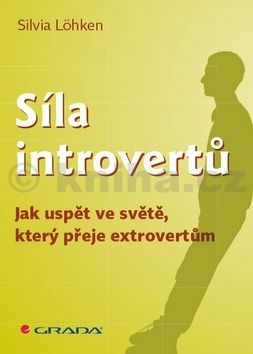Sylvia Löhken: Síla introvertů - Jak uspět ve světě, který přeje extrovertům cena od 231 Kč