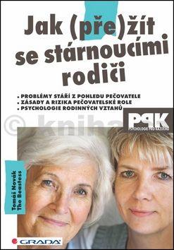 Tomáš Novák: Jak (pře)žít se stárnoucími rodiči cena od 168 Kč