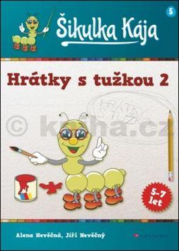 Alena Nevěčná, Jiří Nevěčný: Šikulka Kája – Hrátky s tužkou 2 cena od 74 Kč