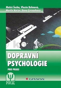 Matúš Šucha: Dopravní psychologie pro praxi - Výběr, výcvik a rehabilitace řidičů cena od 253 Kč