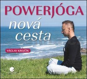 Václav Krejčík: Powerjóga - Nová cesta cena od 244 Kč