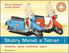 Marcel Malypetr, Ludvík Opletal: Skútry Manet a Tatran - historie, vývoj, technika, renovace cena od 285 Kč